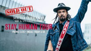 Michael Franti & Spearhead STAY HUMAN TOUR